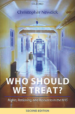 1 of 1 - Who Should We Treat?: Rights, Rationing, and Resources in the NHS by Christophe