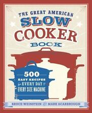 The Great American Slow Cooker Book: 500 Easy Recipes for Every Day and Every S