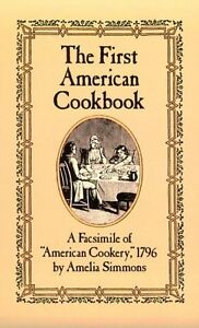 The-First-American-Cookbook-A-Facsimile-of-American-Cookery-1796-by-Amelia-S