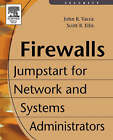 Firewalls: Jumpstart for Network and Systems Administrators by Scott R. Ellis, John R. Vacca (Paperback, 2003)