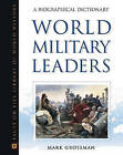 World Military Leaders: A Biographical Dictionary by Mark Grossman (Hardback, 2006)
