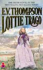 Lottie Trago by E. V. Thompson (Paperback, 1991)