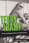 Terry the Tramp: The Life and Dangerous Times of a One Percenter by K. Randall Ball (Paperback, 2014)