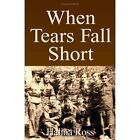 When Tears Fall Short 9780738846835 by Halina Ross Paperback