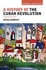 A History of the Cuban Revolution by Aviva Chomsky (Paperback, 2015)