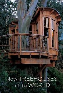 pete nelson s tree houses. New Treehouses Of The World By Peter Nelson And Pete (2009, Hardcover) S Tree Houses