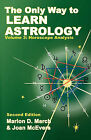 The Only Way to Learn About Astrology, Volume 3, Second Edition by Joan McEvers, Marion D. March (Paperback, 2009)