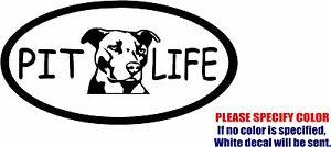 "Pit Life Pitbull Graphic Die Cut decal sticker Car Truck Boat Window Bumper 12/"""