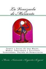 La Venezuela de Marianto : Sentir y Hacer de una Mujer, Madre, Educadora y...