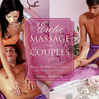 Erotic Massage for Couples: Head to Toe Techniques to Arouse and Gratify Your Partner by Sylvia Patterson (Hardback, 2015)