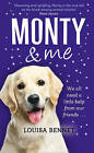 Monty and Me: A Heart-Warmingly Wagtastic Novel! by Louisa Bennet (Hardback, 2015)