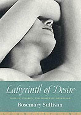 Labyrinth of Desire : Women, Passion, and Romantic Obsession