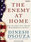 The Enemy at Home: The Cultural Left and Its Responsibility for 9/11 by Dinesh D'Souza (CD-Audio, 2007)