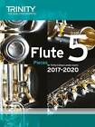 Flute Exam Pieces Grade 5 2017 2020 (Score & Part) by Trinity College London Press (Paperback, 2016)