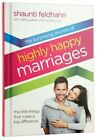 The Surprising Secrets of Highly Happy Marriages: Seven Simple Things That Make a Big Difference by Shaunti Feldhahn (Hardback, 2013)