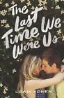 The Last Time We Were Us by Leah Konen (2016, Hardcover)