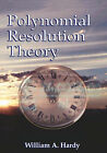 Polynomial Resolution Theory by William A. Hardy (Paperback, 2005)