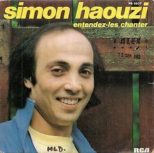 "45 TOURS / 7"" SINGLE--SIMON HAOUZI--ENTENDEZ LES CHANTER / MELO CLOWN--1982"