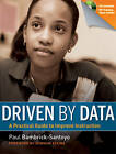 Driven by Data: A Practical Guide to Improve Instruction by Paul Bambrick-Santoyo (Paperback, 2011)