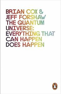 The-Quantum-Universe-Everything-that-can-happen-does-happen-by-Brian-Cox
