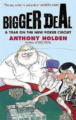1 of 1 - Bigger Deal: A Year on the 'New' Poker Circuit, Anthony Holden, Very Good condit