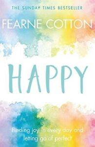 Happy-Finding-Joy-In-Every-Day-amp-Letting-Go-Of-Perfect-by-Ferne-Cotton-NEW