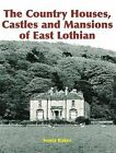 The Country Houses, Castles and Mansions of East Lothian by Sonia Baker (Paperback, 2009)