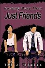 Nothing More Than Just Friends by Ted J Brooks (Paperback / softback, 2002)