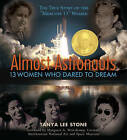 Almost Astronauts: 13 Women Who Dared to Dream by Tanya Lee Stone (Paperback / softback, 2009)