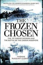 The Frozen Chosen: The 1st Marine Division and the Battle of the Chosin...