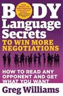 Body Language Secrets to Win More Negotiations: How to Read Any Opponent and Get What You Want by Greg Williams, Patricia W. Iyer (Paperback, 2016)