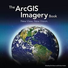 The ArcGIS Imagery Book : New View. New Vision (2016, Paperback)