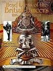 Head Dress of the British Lancers: 1816-to the Present by David Rowe (Hardback, 2004)