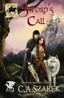 Sword's Call: The King's Riders Book One by C A Szarek (Paperback / softback, 2014)
