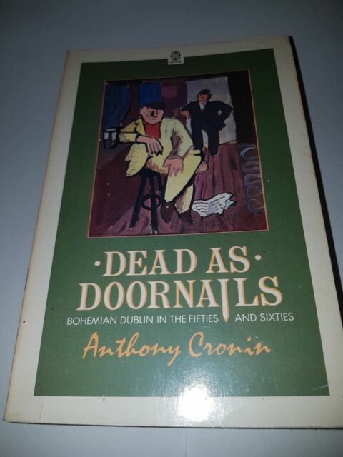 Dead as Doornails: A Memoir (Oxford Paperbacks), Cronin, Anthony, Used OUP 1986