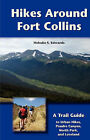 Hikes Around Fort Collins by Melodie S Edwards (Paperback / softback, 2008)