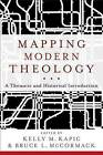 Mapping Modern Theology: A Thematic and Historical Introduction by Baker Publishing Group (Paperback / softback, 2012)