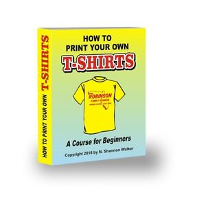 How to print your own t shirts a course for beginners ebay Printing your own t shirts