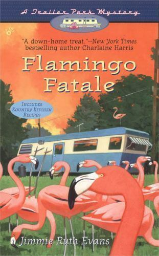 Flamingo Fatale (A Trailer Park Mystery #1) by Evans, Jimmie Ruth