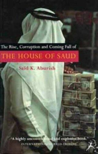 1 of 1 - Very Good, The Rise, Corruption and Coming Fall of the House of Saud, Said K. Ab