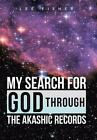 My Search for God Through the Akashic Records by Lee Fisher (Hardback, 2014)