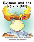 Eustace and the Ugly Sisters by Melissa Green Broadwell (Paperback / softback, 2010)