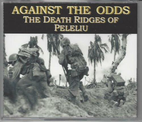 THE DEATH RIDGES OF PELELIU AGAINST THE ODDS EXCEPTIONAL WWII COMBAT STORY
