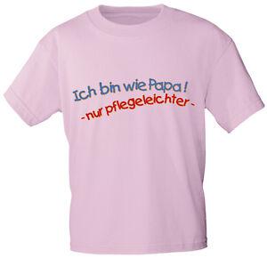 Baby Kinder Maedchen T Shirt 86 164 Sprueche Shirts Ich Bin Wie Papa