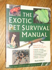 THE EXOTIC PET SURVIVAL MANUAL  - 200 color pictures of 140 species