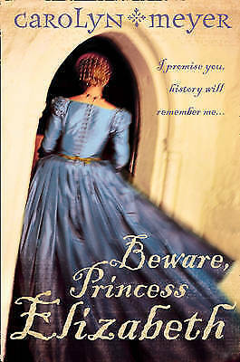 Beware, Princess Elizabeth by Carolyn Meyer (Paperback, 2003)