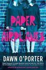 Paper Airplanes by Dawn O'Porter (Hardback, 2014)