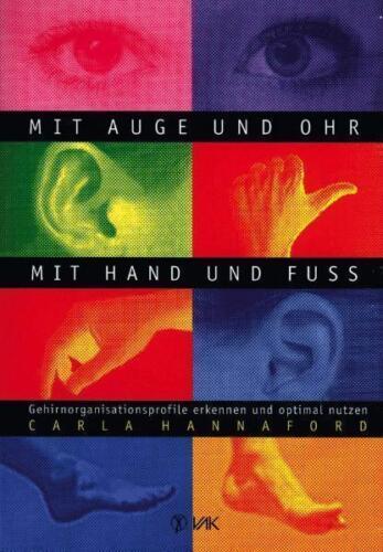 1 von 1 - Mit Auge und Ohr, mit Hand und Fuß von Carla Hannaford (2015, Taschenbuch)