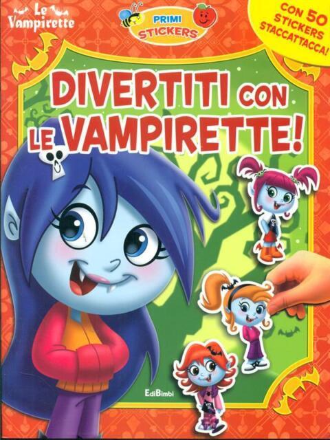 DIVERTITI CON LE VAMPIRETTE!  AA.VV. EDIBIMBI 2011