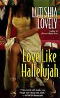 Love Like Hallelujah by Lutishia Lovely (Paperback, 2010)